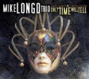 mike-longo-new-cd-only-time-will-tell-2017