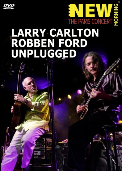 larry-carlton-and-robben-ford-the-paris-concert-new-morning-jazz-club