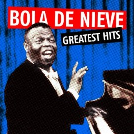Bola de Nieve Greatest Hits 1