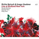 Richie Beircah and Gregor Hubner new album Live @ Birdland