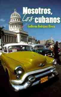 Guillermo Rodriguez Rivera y su libro Nosotros-los-cubanos