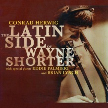 Conrad Herwig in The Latin Side Of Wayne Shorter CD front cover