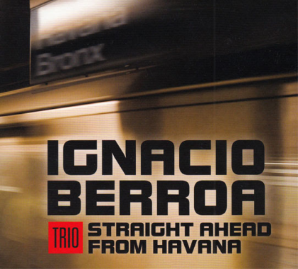 Ignacio Berroa CD Straight from Havana