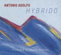 Antonio Adolfo CD Hybrido From Rio to Wayne Shorter