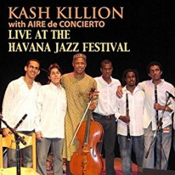 Kash Killion w Aire de Concierto Live @ The Havana Jazz Festival