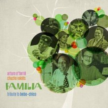 Familia New Album Tribute to Bebo Valdes and Arturo Chico O'Farrill