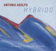 Antonio Adolfo CD Hybrido From Rio to Wayne Shorter
