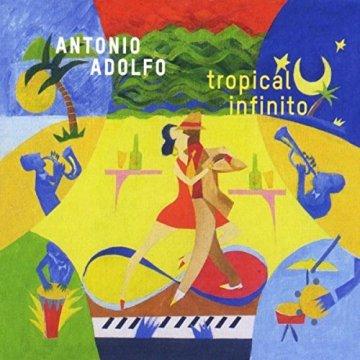 Antonio Adolfo Tropical infinito