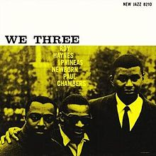 We Three is drummer Roy Haynes album w Paul Chambers and Phineas Newborn