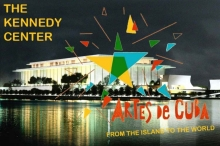 The Kennedy Center Festival of the Arts from the island of Cuba to the whole world