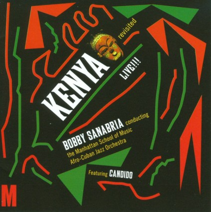 Bobby Sanabria's CD Kenya Revisited Live !