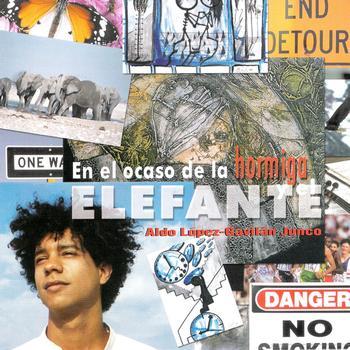 Aldo Lopez Gavilan Junco CD En el ocaso de la hormiga y el elefante 2000
